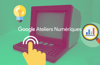 Certification Google Ateliers Numériques